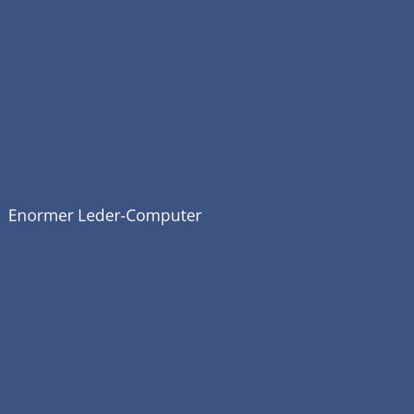 Enormer Leder-Computer